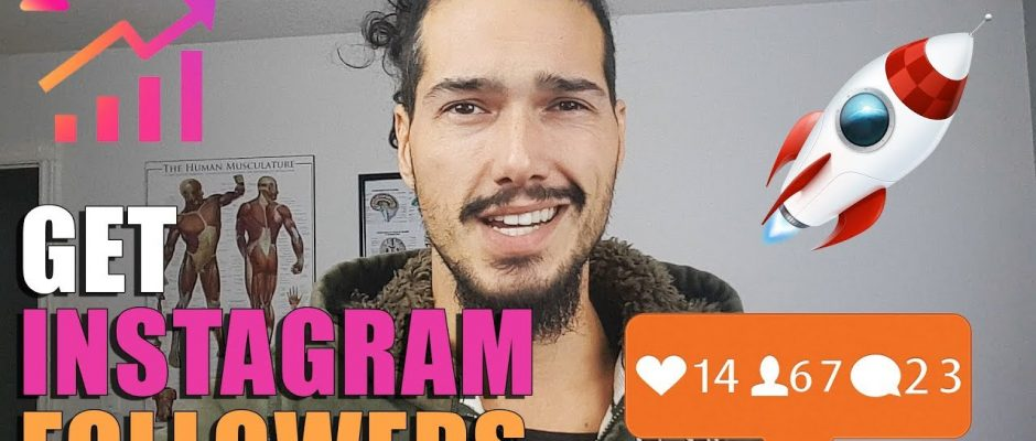 How To Get INSTAGRAM Followers – Gain Thousands Of Followers Daily in 2018
